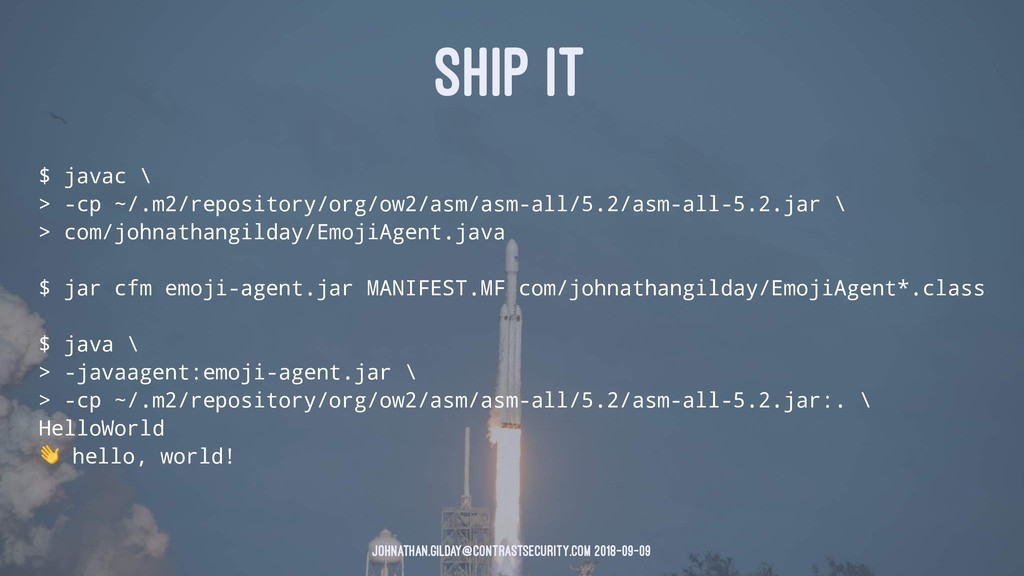SHIP IT $ javac \ > -cp ~/.m2/repository/org/ow...