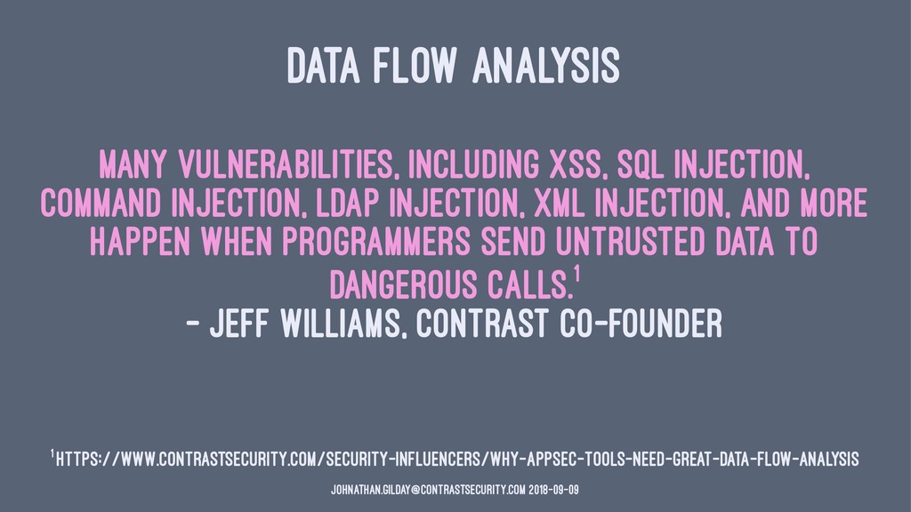 DATA FLOW ANALYSIS Many vulnerabilities, includ...