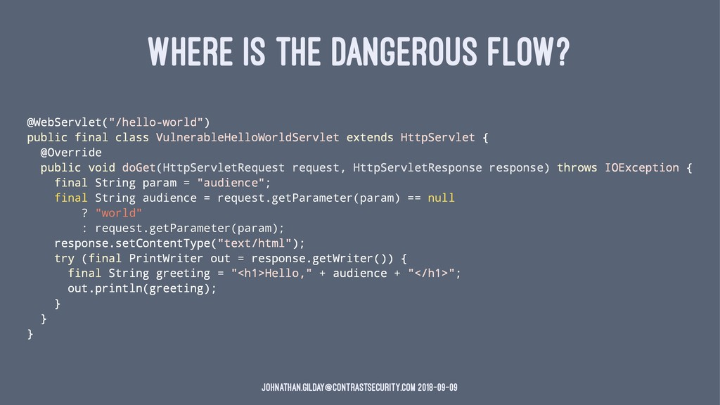 "WHERE IS THE DANGEROUS FLOW? @WebServlet(""/hell..."