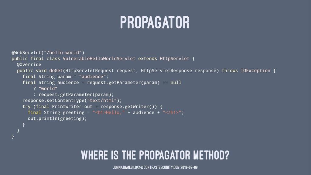 "PROPAGATOR @WebServlet(""/hello-world"") public f..."