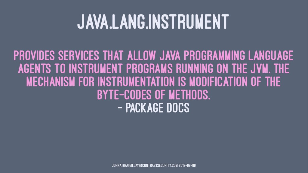 JAVA.LANG.INSTRUMENT Provides services that all...