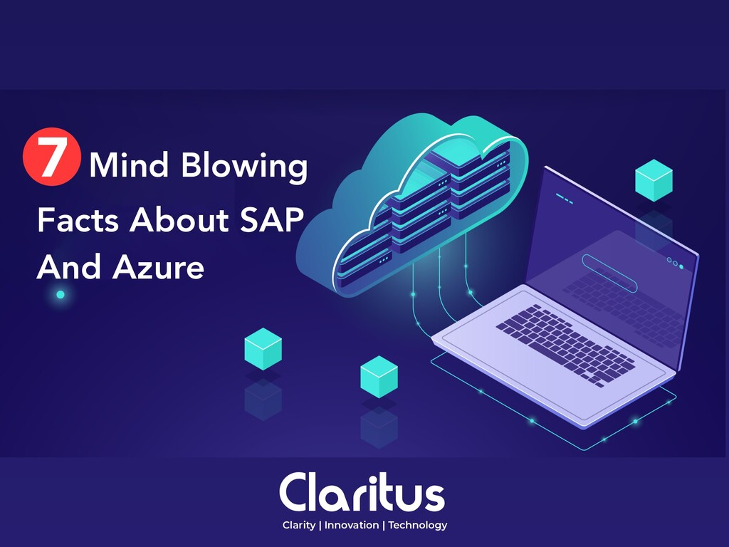 7 Mind Blowing Facts About SAP And Azure Clarit...