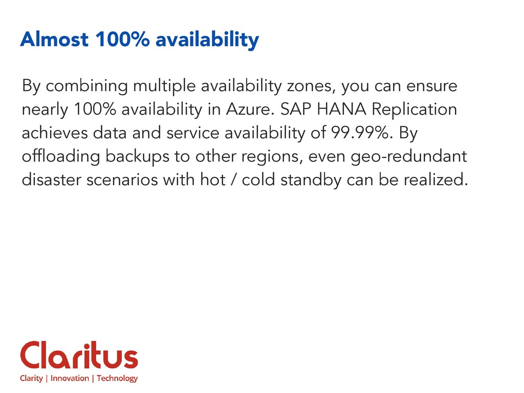 Almost 100% availability By combining multiple ...