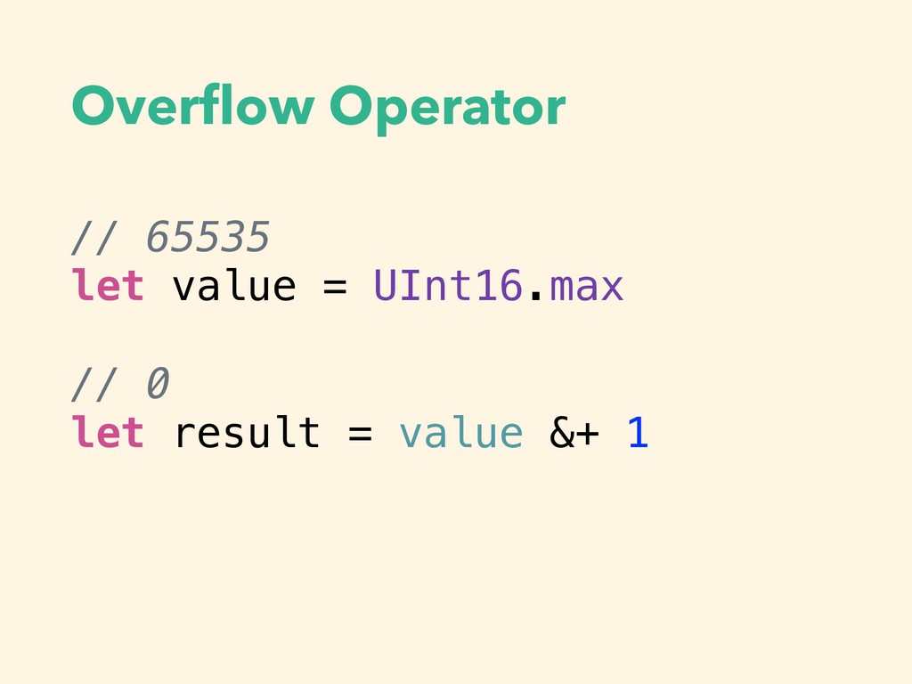 Overflow Operator // 65535 let value = UInt16.ma...