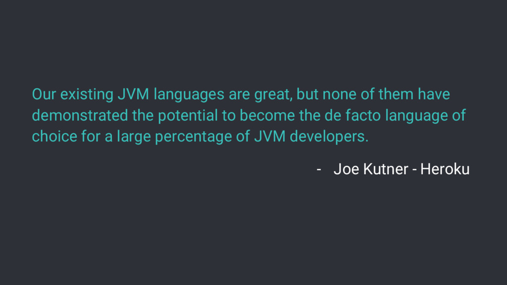 Our existing JVM languages are great, but none ...