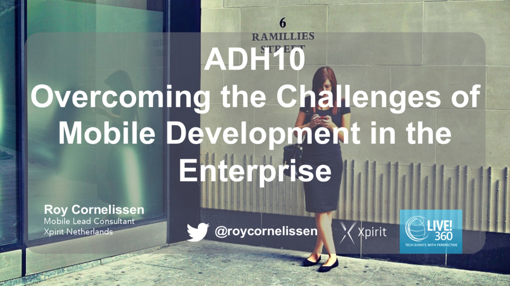 ADH10 Overcoming the Challenges of Mobile Devel...