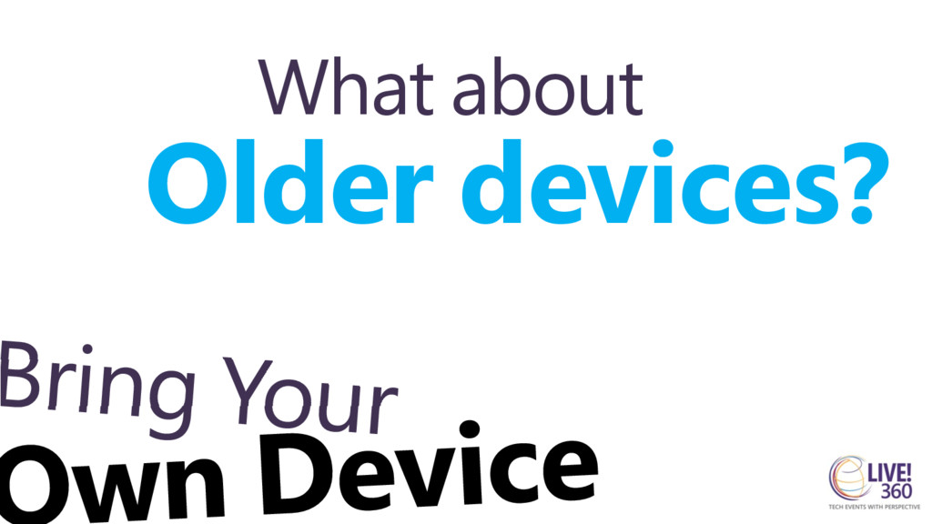 What about Older devices?