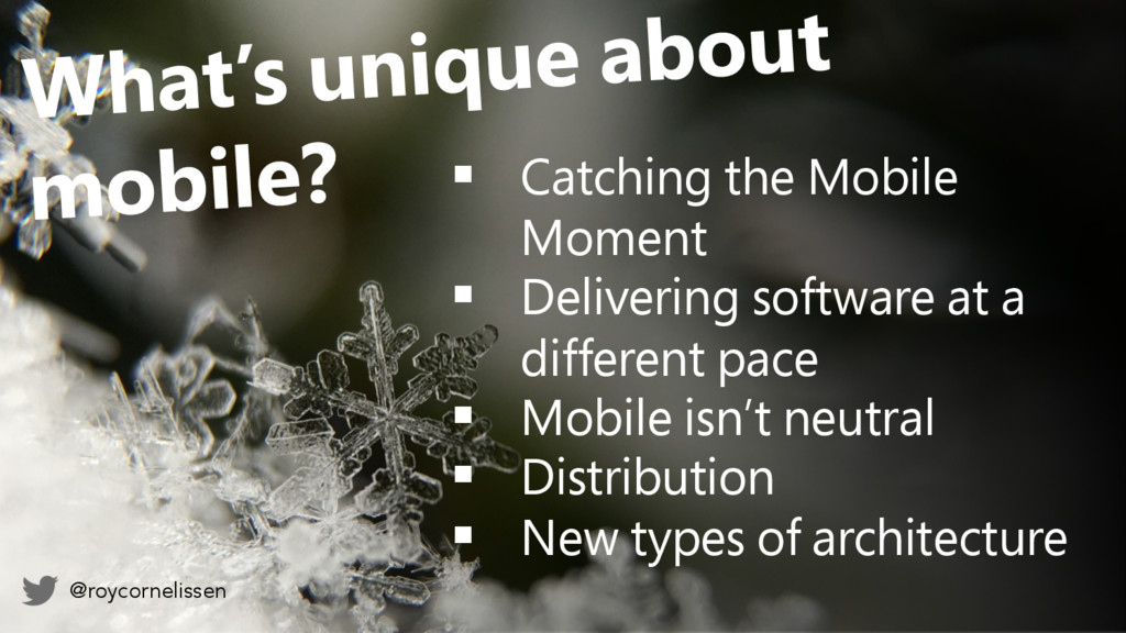 § Catching the Mobile Moment § Delivering softw...