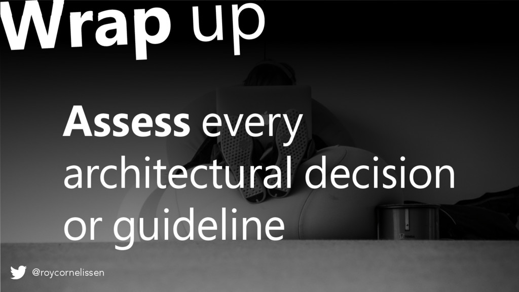 Assess every architectural decision or guidelin...