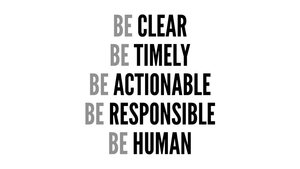 BE CLEAR BE TIMELY BE ACTIONABLE BE RESPONSIBLE...