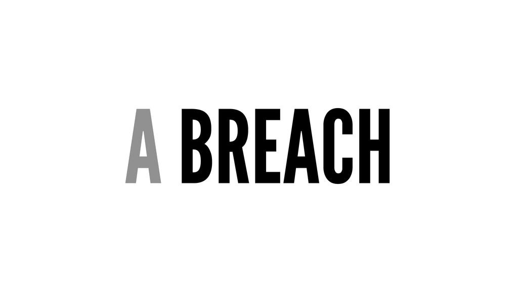 A BREACH