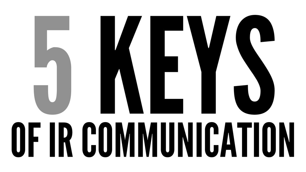 5 KEYS OF IR COMMUNICATION