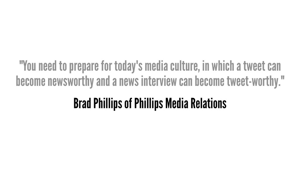 """""""You need to prepare for today's media culture,..."""