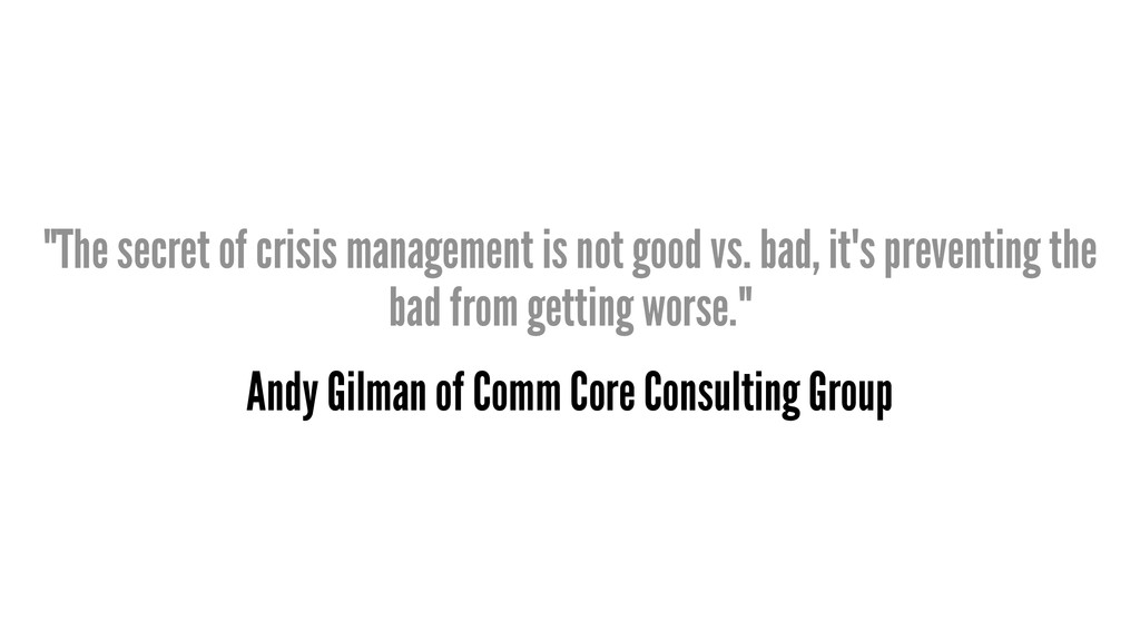 """The secret of crisis management is not good vs..."