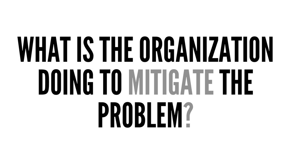 WHAT IS THE ORGANIZATION DOING TO MITIGATE THE ...