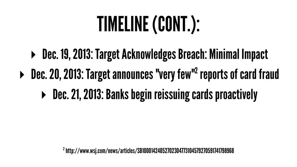 TIMELINE (CONT.): ▸ Dec. 19, 2013: Target Ackno...