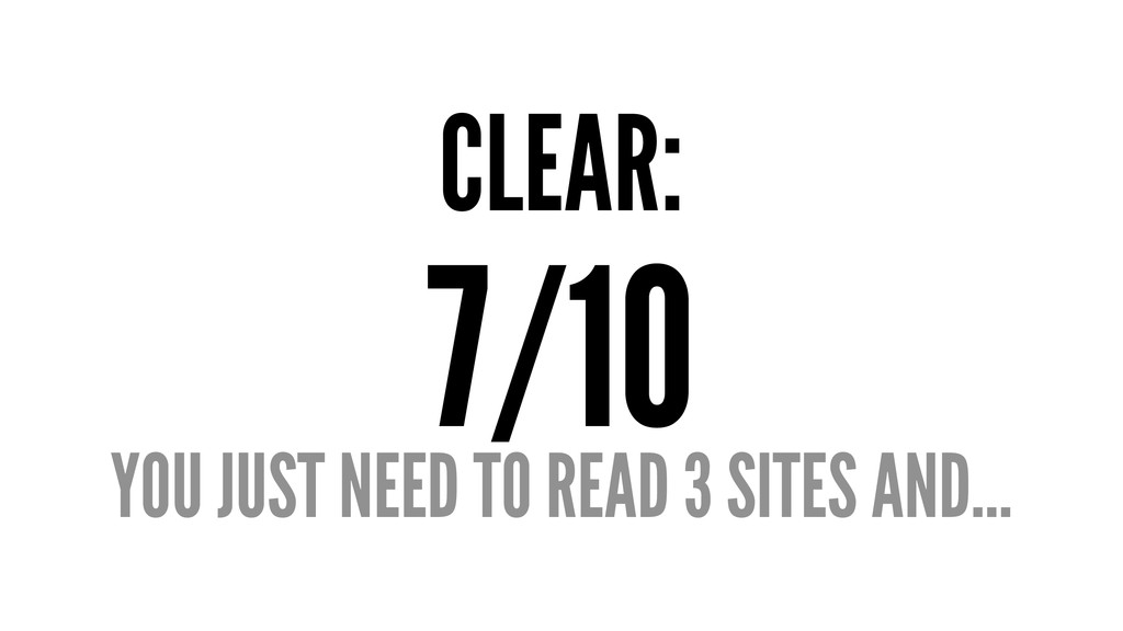 CLEAR: 7/10 YOU JUST NEED TO READ 3 SITES AND...
