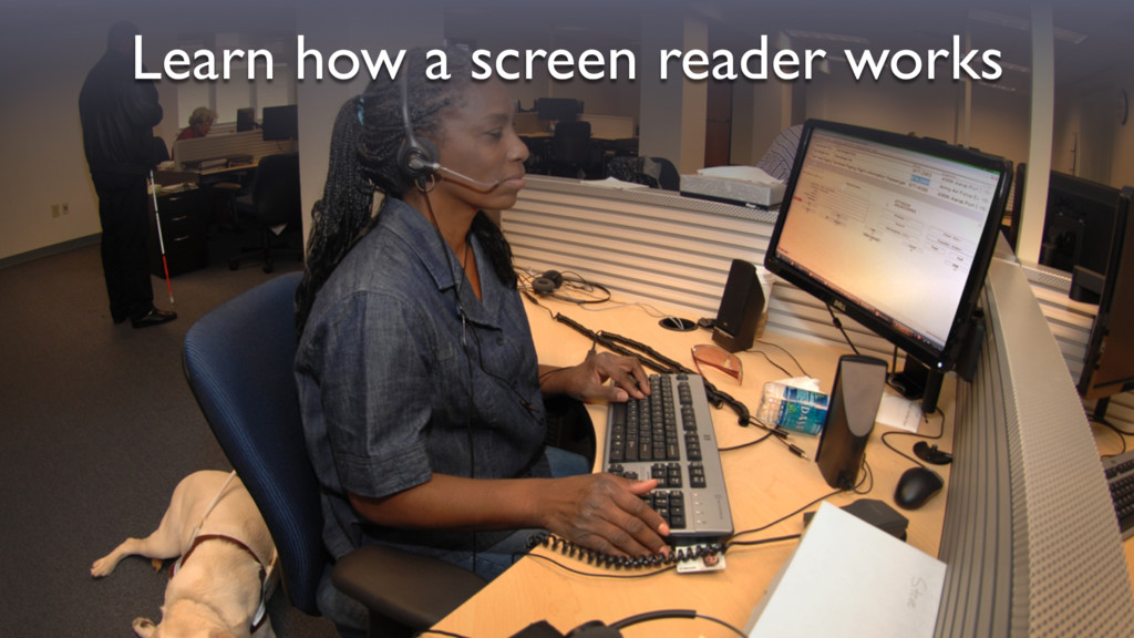 Learn how a screen reader works