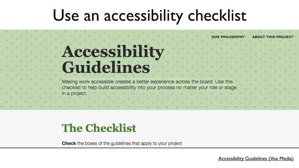 Accessibility Guidelines (Vox Media) Use an acc...