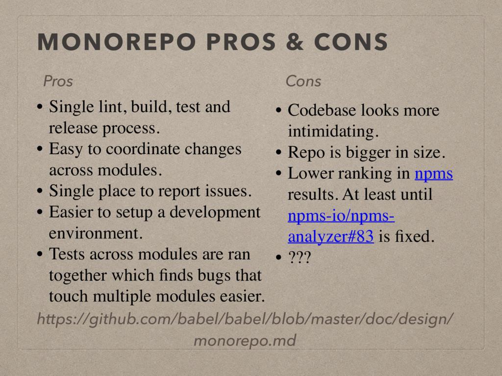 MONOREPO PROS & CONS Pros Cons • Single lint, b...