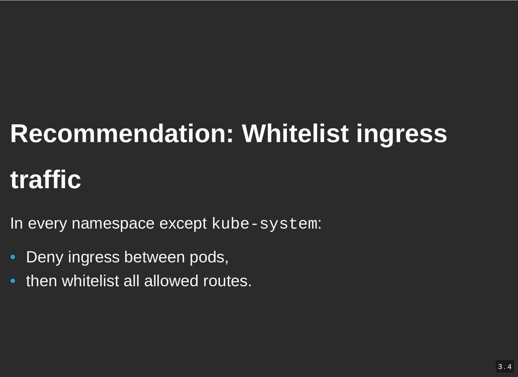 / Recommendation: Whitelist ingress Recommendat...