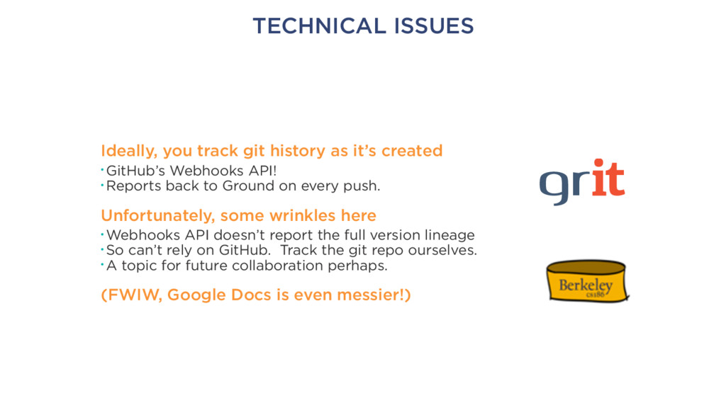 TECHNICAL ISSUES Ideally, you track git history...