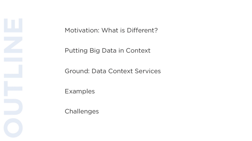 Motivation: What is Different? Ground: Data Con...