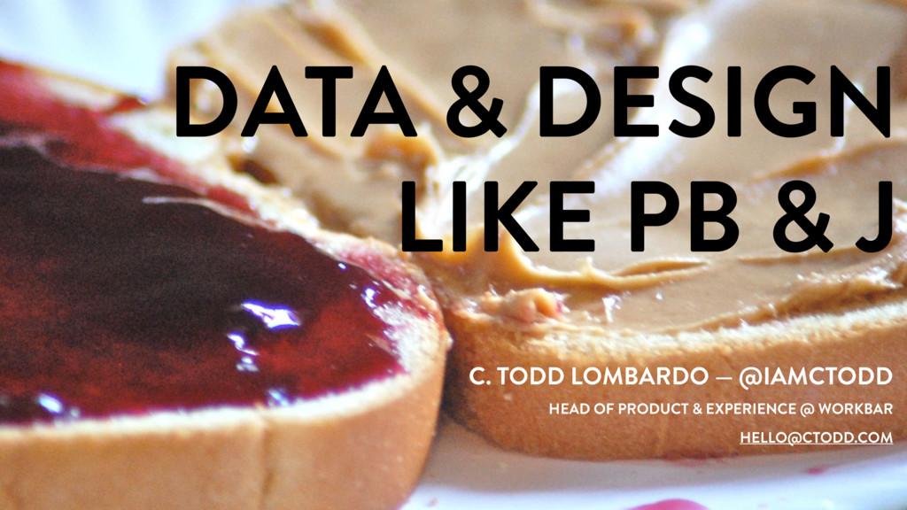DATA & DESIGN LIKE PB & J C. TODD LOMBARDO — @I...