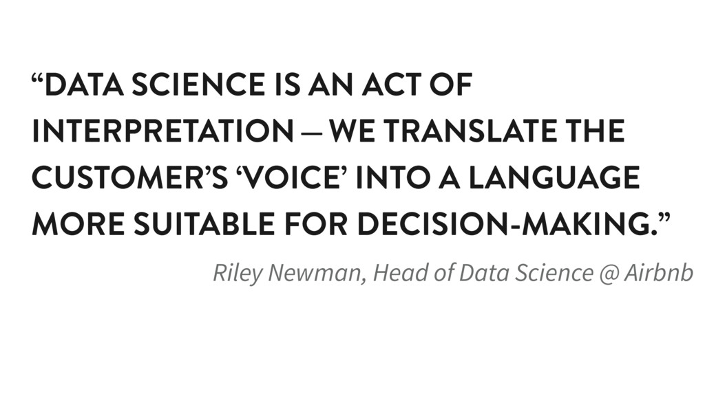 """""""DATA SCIENCE IS AN ACT OF INTERPRETATION—WE ..."""