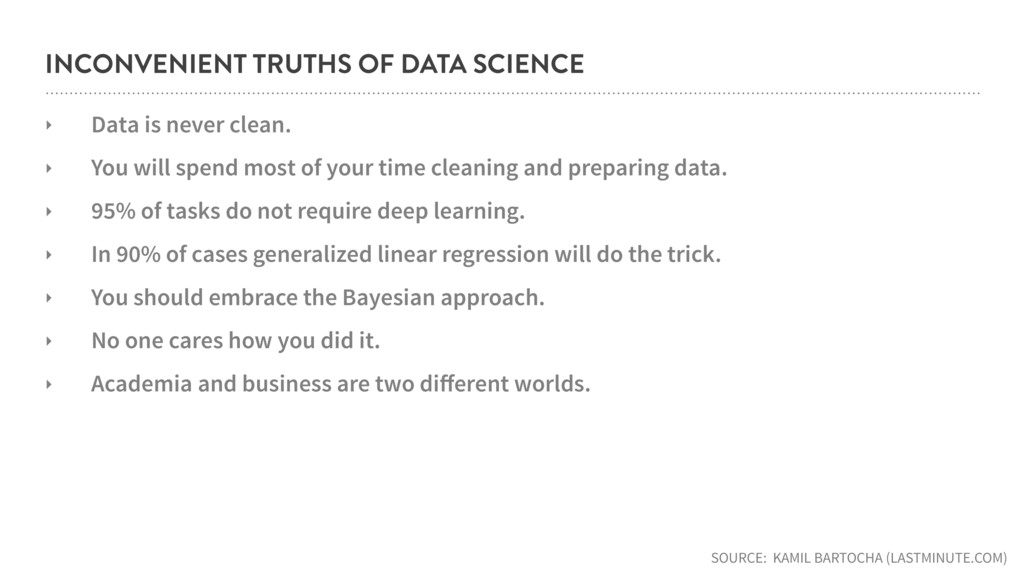 INCONVENIENT TRUTHS OF DATA SCIENCE ‣ Data is n...