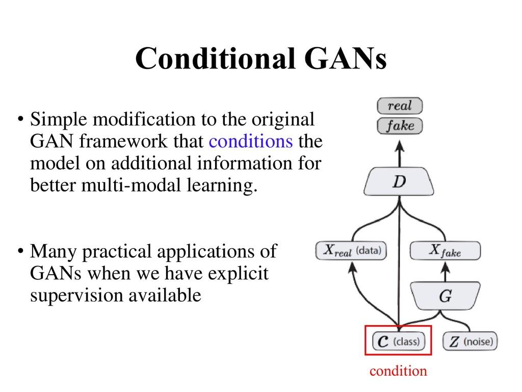 Conditional GANs condition • Simple modificatio...