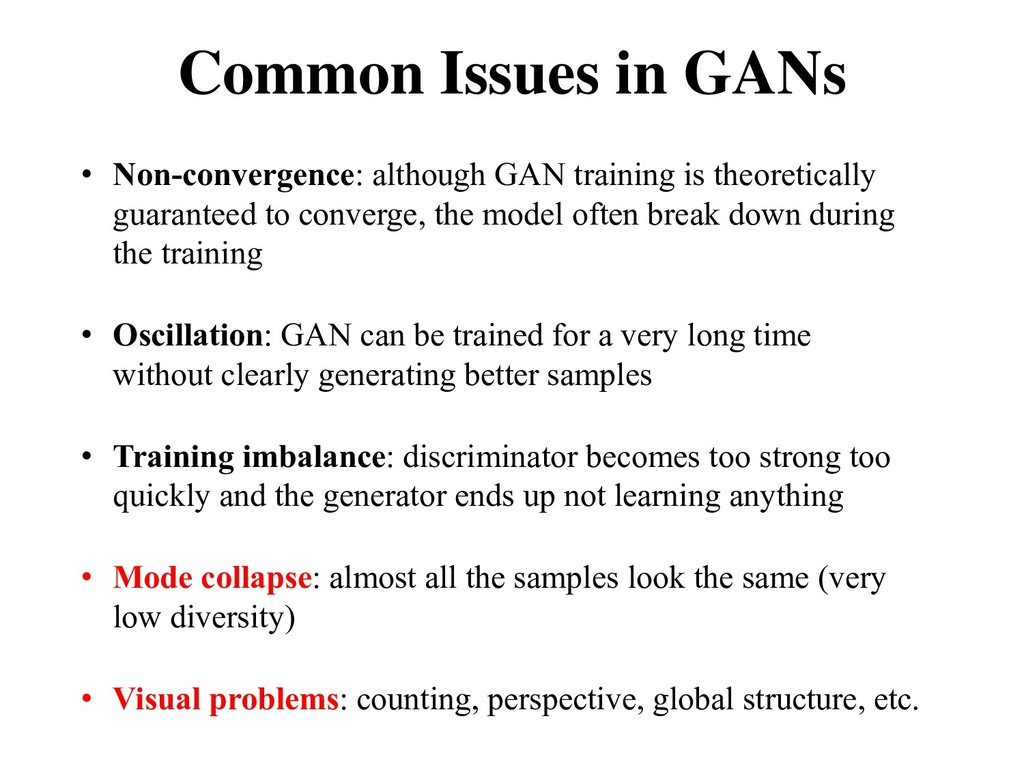 Common Issues in GANs • Non-convergence: althou...