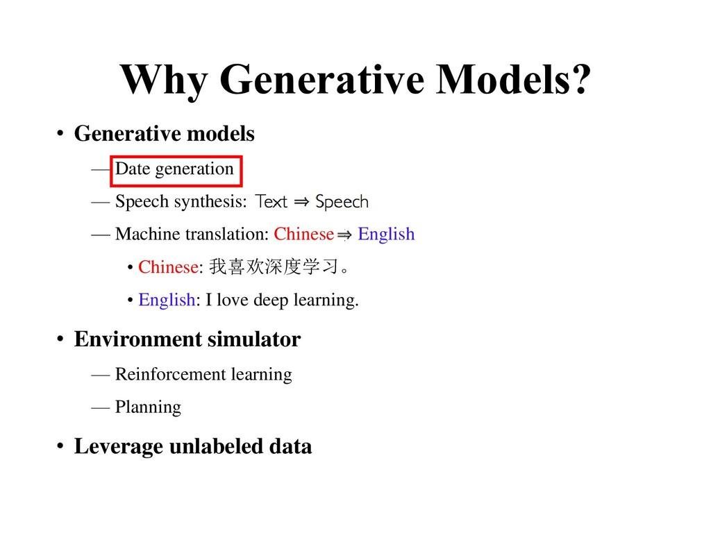 Why Generative Models? • Generative models — Da...