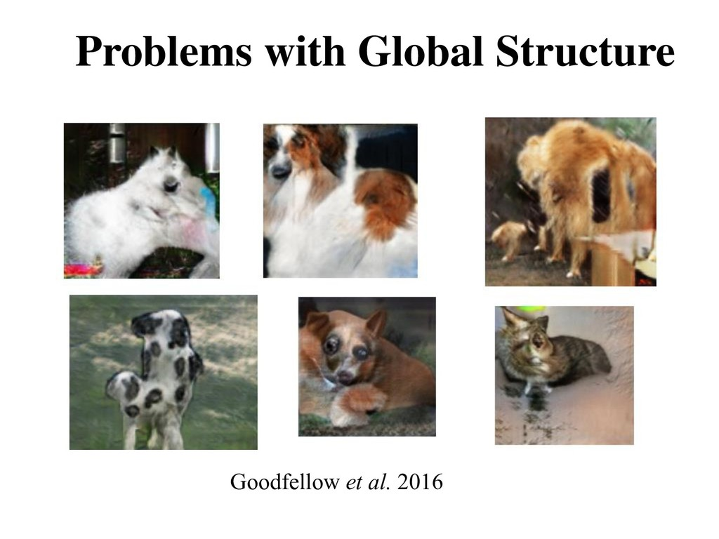 Problems with Global Structure Goodfellow et al...