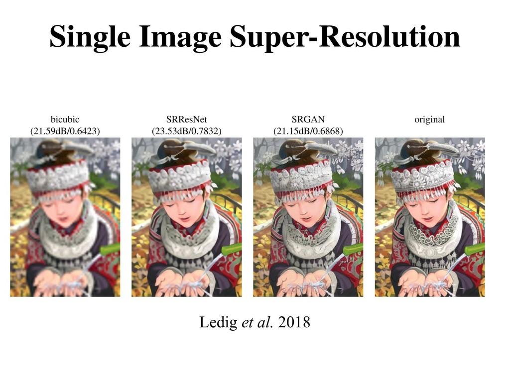 Single Image Super-Resolution Ledig et al. 2018