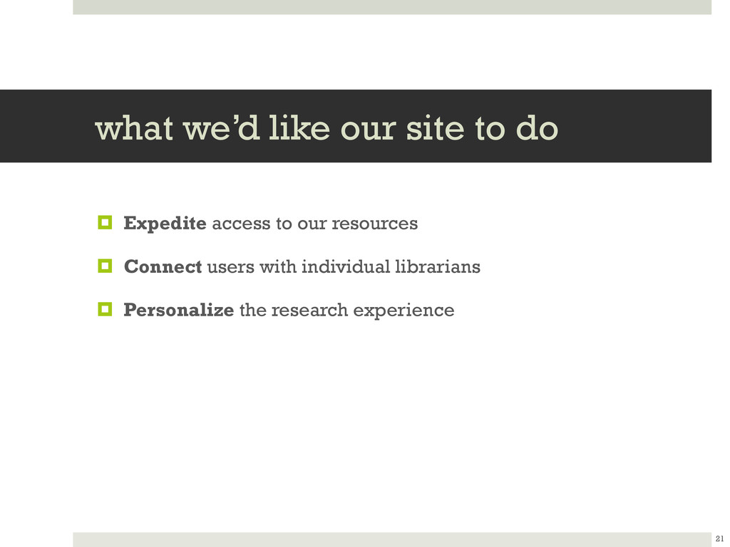 what we'd like our site to do  Expedite access...