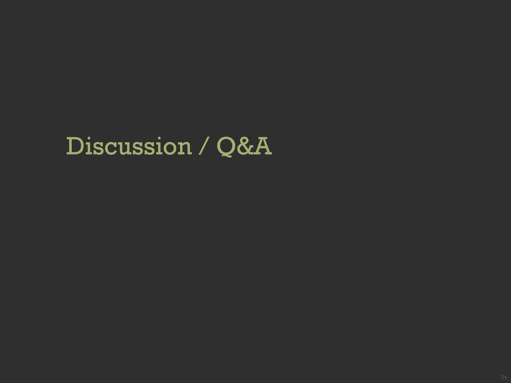 Discussion / Q&A 34