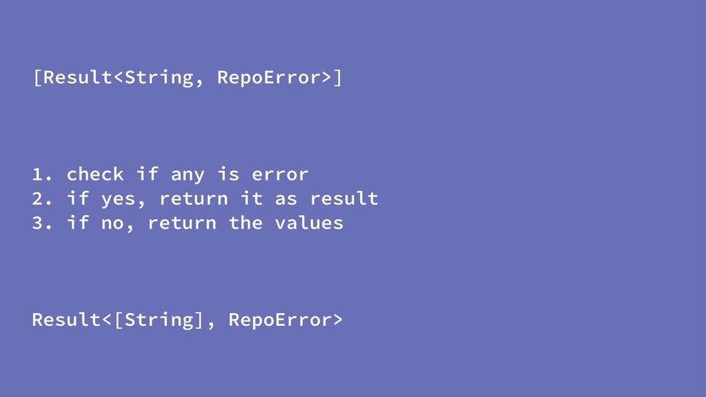 [Result<String, RepoError>] 1. check if any is ...