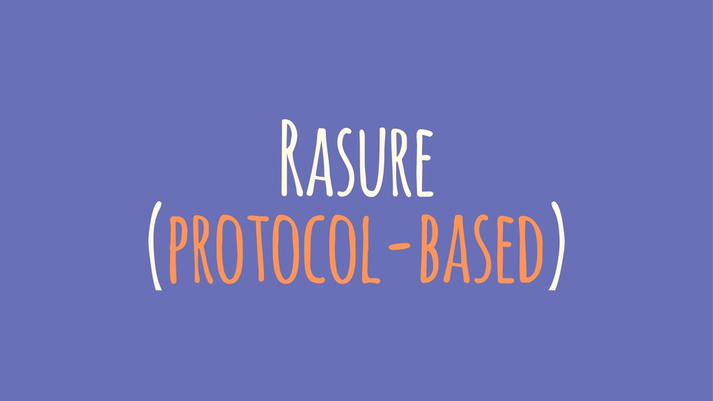 Rasure (protocol-based)