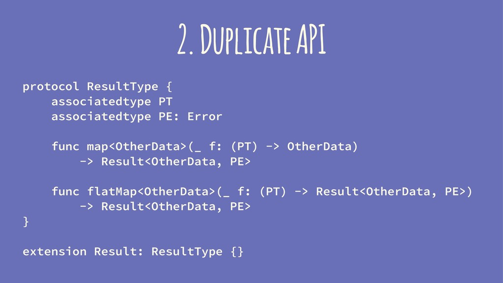 2. Duplicate API protocol ResultType { associat...