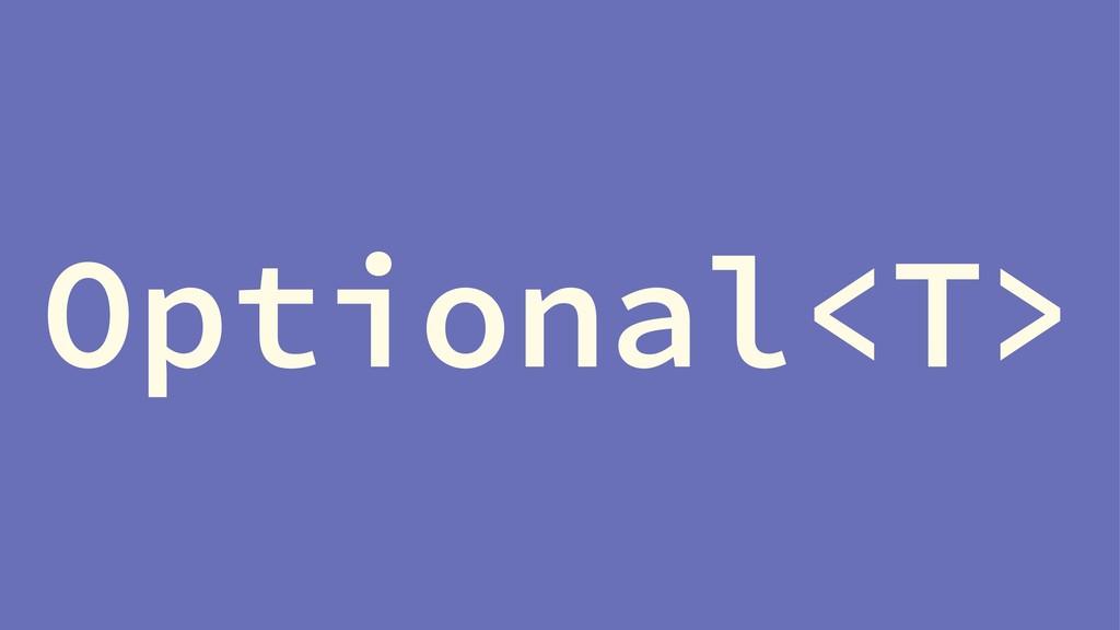 Optional<T>