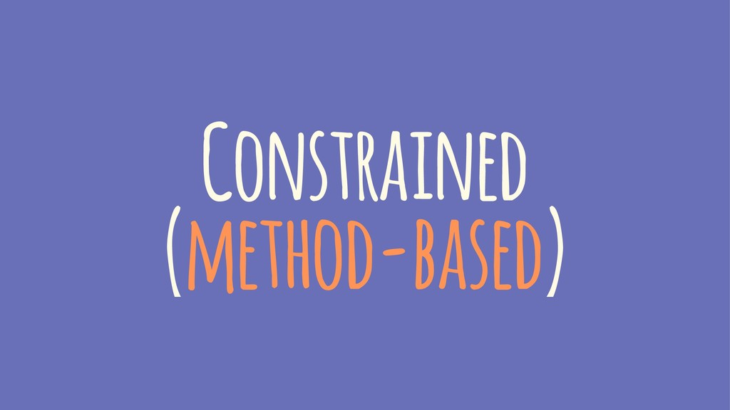 Constrained (method-based)