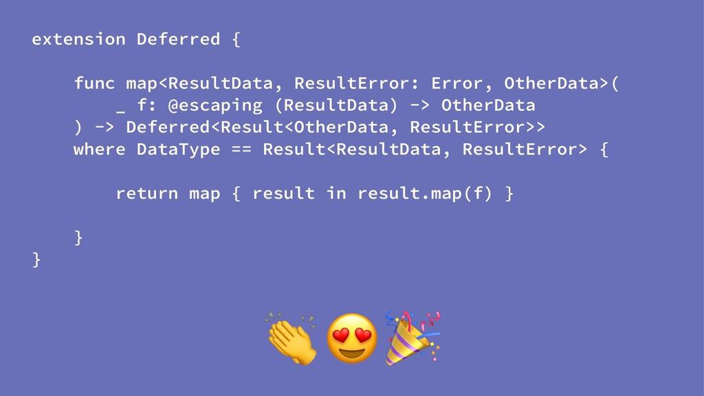 extension Deferred { func map<ResultData, Resul...