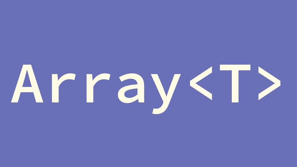Array<T>