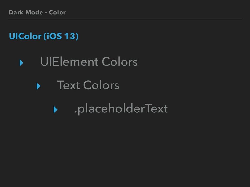Dark Mode - Color UIColor (iOS 13) ▸ UIElement ...