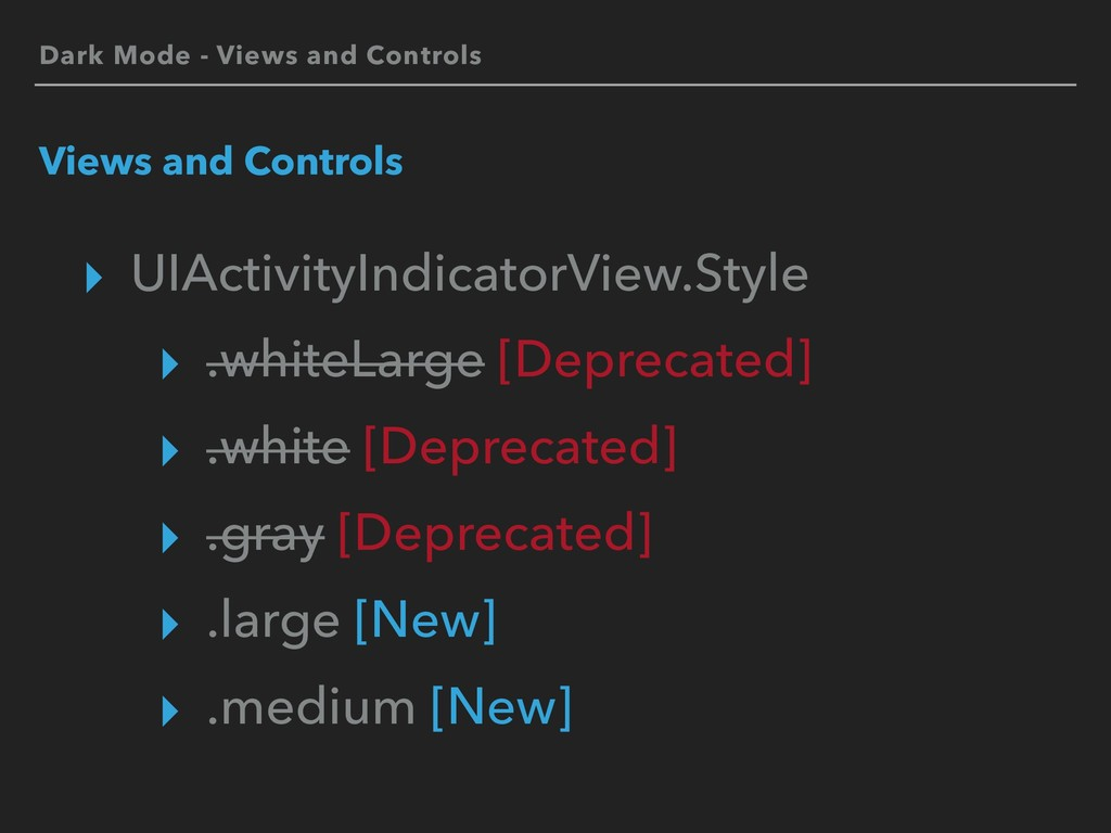 Dark Mode - Views and Controls Views and Contro...