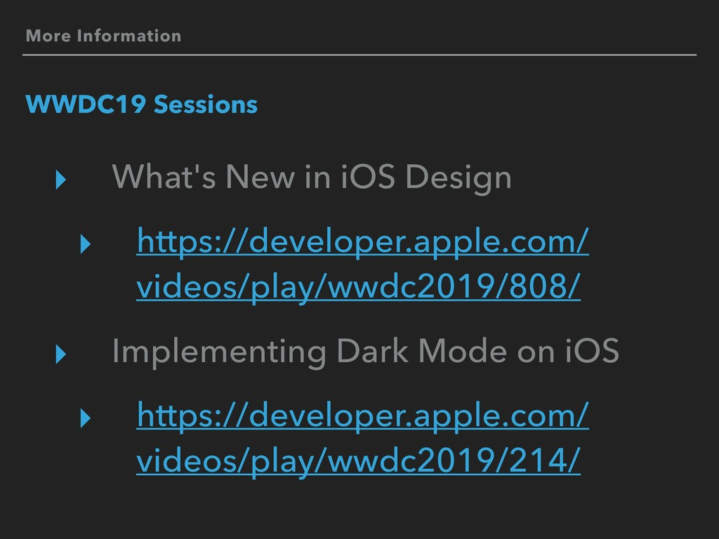 More Information WWDC19 Sessions ▸ What's New i...