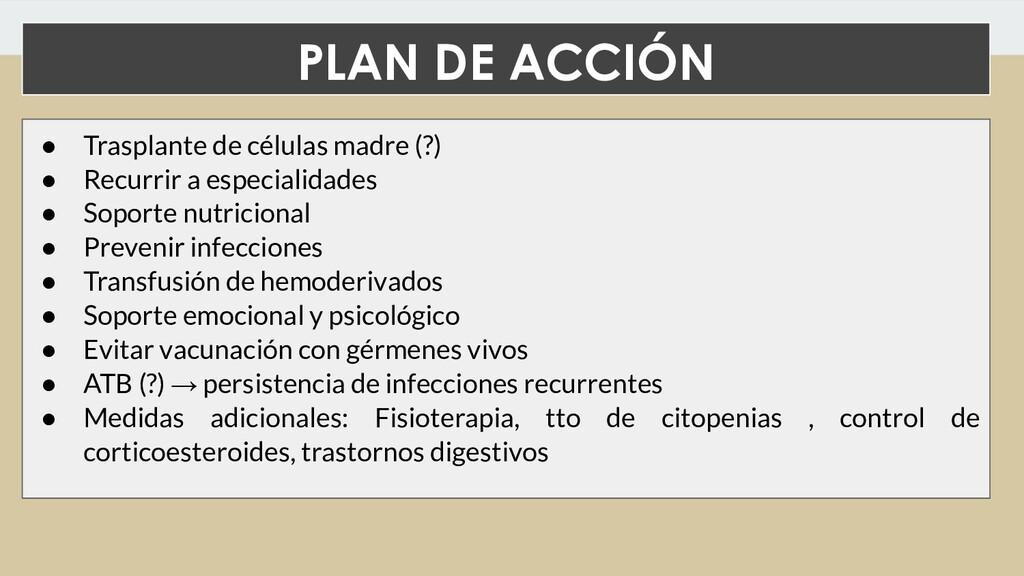 PLAN DE ACCIÓN ● Trasplante de células madre (?...