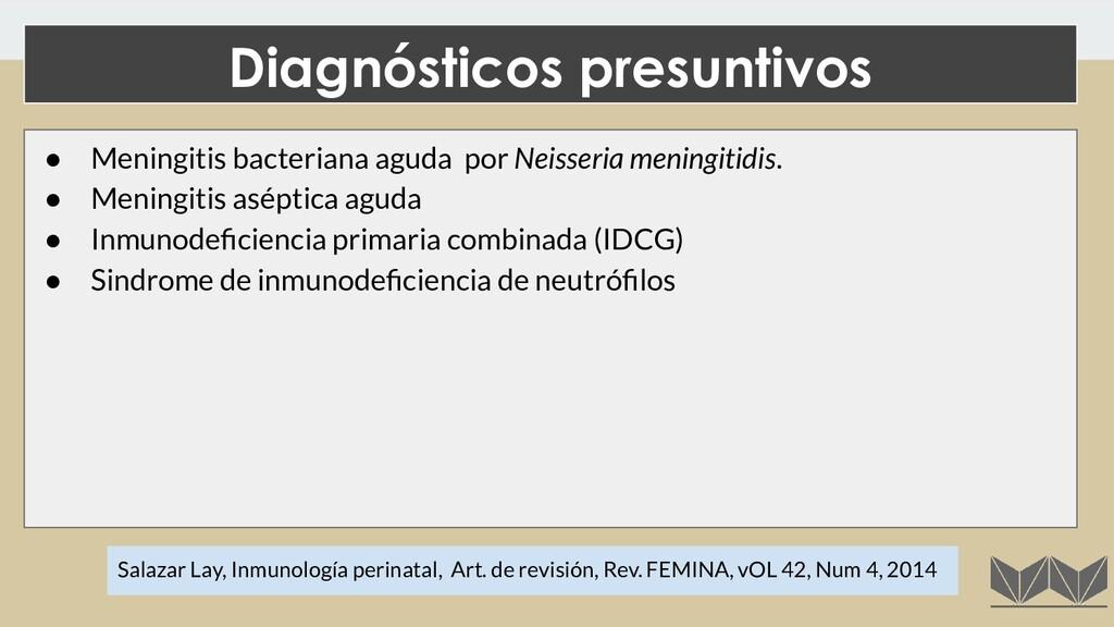 ● Meningitis bacteriana aguda por Neisseria men...