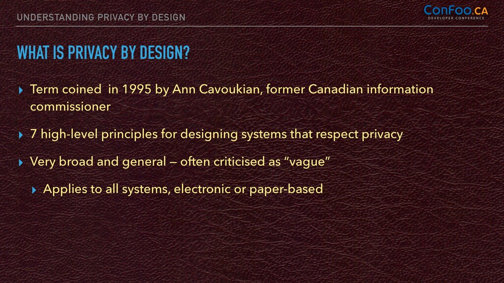 UNDERSTANDING PRIVACY BY DESIGN WHAT IS PRIVACY...